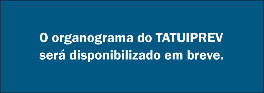 Organograma do TATUIPREV